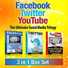 Facebook: Twitter: YouTube: The Ultimate Social Media Trilogy: 3 in 1 Box Set: How to Market & Make Money with Facebook, Twitter & YouTube (       UNABRIDGED) by Ace McCloud Narrated by Joshua Mackey