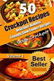 CrockPot Recipes - 50 Delicious Diabetic Friendly Slow Cooker Recipes: Only the Best Quick and Easy Recipes from Betty's Kitchen to Yours! (Crockpot ... - Cookbook- Diabetic Friendly Recipes) Betty Crockpot