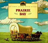 Image of Prairie Day: Adapted from the Little House Books by Laura Ingalls Wilder (My First Little House Pictures Books)