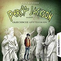 Percy Jackson erzählt: Griechische Göttersagen (Percy Jackson erzählt 1) Hörbuch