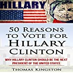 50 Reasons to Vote for Hillary Clinton | Thomas Kingston