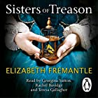 Sisters of Treason (       UNABRIDGED) by Elizabeth Fremantle Narrated by Georgina Sutton, Rachel Bavidge, Teresa Gallagher