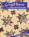 Scrapmania: More Quick-Pieced Scrap Quilts (1564770508) by Schneider, Sally