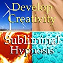 Develop Creativity Subliminal Affirmations: Creative Flow, Positive Energy, Solfeggio Tones, Binaural Beats, Self Help Meditation  by Subliminal Hypnosis