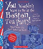 You Wouldnt Want to Be at the Boston Tea Party!: Wharf Water Tea Youd Rather Not Drink