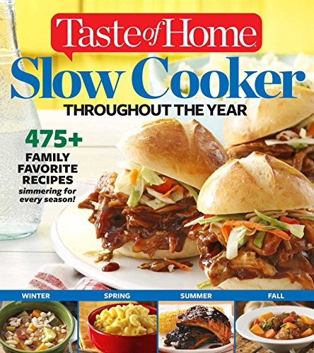 Taste of Home Slow Cooker Throughout the Year: 495+ Family Favorite Recipes (Home Cooking Slow Cooker compare prices)