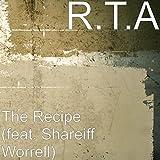 The Recipe (feat. Shareiff Worrell) [Explicit]