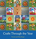 img - for Crafts Through the Year by Berger, Thomas, Berger, Petra (2011) Paperback book / textbook / text book