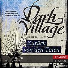 Zurück von den Toten [Dark Village 4] (       ungekürzt) von Kjetil Johnsen, Anne Bubenzer (translator), Dagmar Lendt (translator) Gesprochen von: Jade Nordlicht