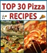 Pizza Cookbook: Top 30 Easy, Illustrated Pizza Recipes