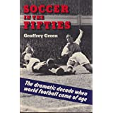 Soccer in the Fiftiesby Geoffrey Green