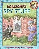 Spy Stuff (Lu & Clancy) (1550746936) by Mason, Adrienne