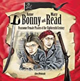 img - for Anne Bonny and Mary Read: Fearsome Female Pirates of the Eighteenth Century (Tony Stead Nonfiction Independent Reading Collections) book / textbook / text book