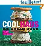 Coolhaus Ice Cream Book: Custom-Built...