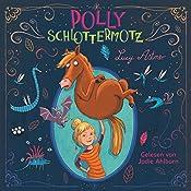 Polly Schlottermotz (Polly Schlottermotz 1) | Lucy Astner