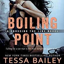 Boiling Point: Crossing the Line, Book 3 Audiobook by Tessa Bailey Narrated by Jill Redfield