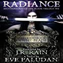 Radiance: Brotherhood of the Blade Trilogy, Book 3 (       UNABRIDGED) by Eve Paludan Narrated by Dave Wright