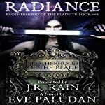 Radiance: Brotherhood of the Blade Trilogy, Book 3 | Eve Paludan