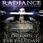 Radiance: Brotherhood of the Blade Trilogy, Book 3 | Eve Paludan