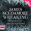 Wreaking Audiobook by James Scudamore Narrated by Jonathan Keeble