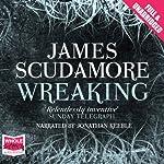 Wreaking | James Scudamore