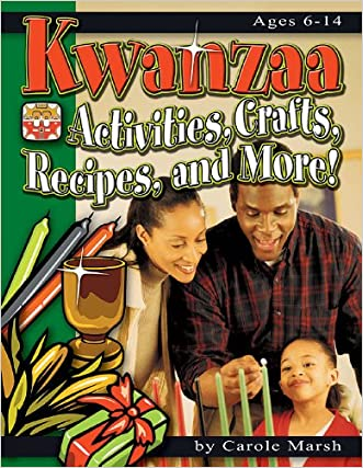 Kwanzaa: Activities, Crafts, Recipes, and More! (New Holiday Celebration)