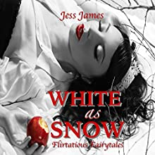 White as Snow: Flirtatious Fairytales, Book 3 Audiobook by Jess James Narrated by Aurora Easaton