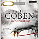 Wer einmal lügt Audiobook by Harlan Coben Narrated by Detlef Bierstedt