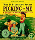 Why Is Everybody Always Picking on Me?: A Guide to Handling Bullies (Education for Peace)