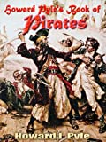 Howard Pyle's Book of Pirates : Original Illustrations (with linked TOC) (Illustrated)