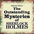 The Outstanding Mysteries of Sherlock Holmes (Unabridged)