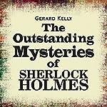 The Outstanding Mysteries of Sherlock Holmes | Gerard Kelly