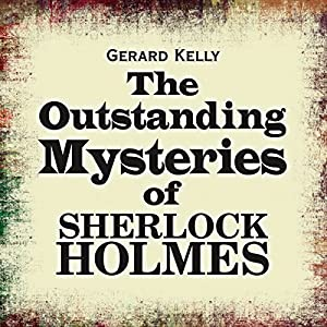 The Outstanding Mysteries of Sherlock Holmes Audiobook