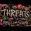 Threats Audiobook by Amelia Gray Narrated by Hillary Huber