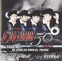 Calibre 50 - De Sinaloa Para El Mundo by Disa