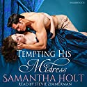 Tempting His Mistress (       UNABRIDGED) by Samantha Holt Narrated by Stevie Zimmerman