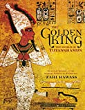 The Golden King: The World of Tutankhamun (0792259149) by Hawass, Zahi