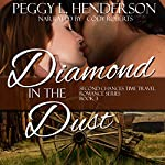Diamond in the Dust: Second Chances Time Travel Romance, Book 3   Peggy L Henderson