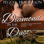 Diamond in the Dust: Second Chances Time Travel Romance, Book 3 | Peggy L Henderson
