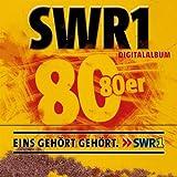 SWR1 - Achtzig 80er [Digital Only Version]