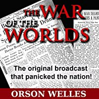 The War of the Worlds (Dramatized)  by Orson Welles Narrated by Orson Welles
