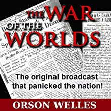 The War of the Worlds (Dramatized) Radio/TV Program by Orson Welles Narrated by Orson Welles