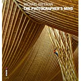 The Photographer's Mind: Creative Thinking for Better Digital Photosby Michael Freeman