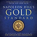 Napoleon Hill's Gold Standard Audiobook by Napoleon Hill,  Napoleon Hill Foundation Narrated by Rich Germaine