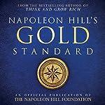 Napoleon Hill's Gold Standard | Napoleon Hill, Napoleon Hill Foundation