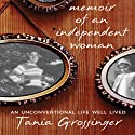 Memoir of an Independent Woman: An Unconventional Life Well Lived (       UNABRIDGED) by Tania Grossinger Narrated by Suzanne Toren