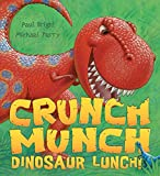 img - for Crunch Munch Dinosaur Lunch book / textbook / text book