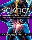 Sciatica Exercises & Home Treatment: Simple, Effective Care for Sciatica and Piriformis Syndrome