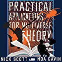 Practical Applications for Multiverse Theory Audiobook by Nick Scott, Noa Gavin Narrated by Suzy Jackson, Raviv Ullman