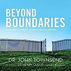 Beyond Boundaries: Learning to Trust Again in Relationships Hörbuch von John Townsend Gesprochen von: John Townsend